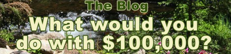 What would you do with $100,000?