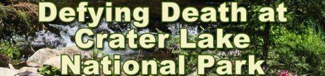 Defying Death at Crater Lake National Park