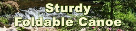 Sturdy Foldable Canoe