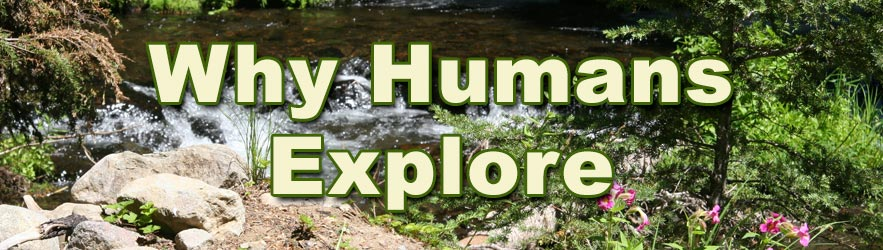 Why Humans Explore