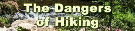 The Dangers of Hiking